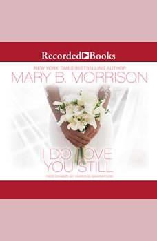 I Do Love You Still, Mary B. Morrison