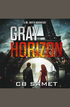 Gray Horizon: A Dr. Whyte Adventure, CB Samet