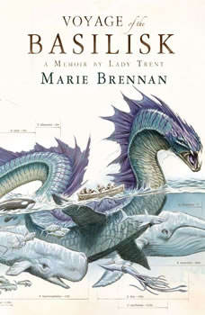 The Voyage of the Basilisk: A Memoir by Lady Trent, Marie Brennan