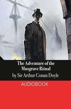 The Adventure of the Musgrave Ritual, Sir Arthur Conan Doyle