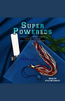 Super Powereds: Year 4, Drew Hayes