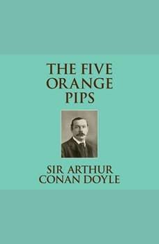 Five Orange Pips, The, Sir Arthur Conan Doyle