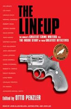 The Lineup: The World's Greatest Crime Writers Tell the Inside Story of Their Greatest Detectives, Otto Penzler