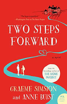 Two Steps Forward: A Novel, Graeme Simsion