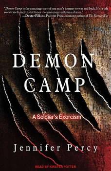 Demon Camp: A Soldier's Exorcism, Jennifer Percy