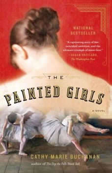 The Painted Girls, Cathy Marie Buchanan
