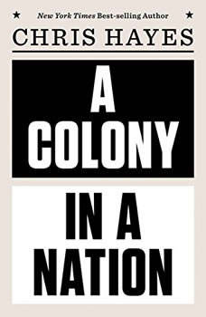 A Colony in a Nation, Chris Hayes