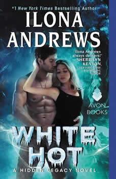 White Hot: A Hidden Legacy Novel A Hidden Legacy Novel, Ilona Andrews