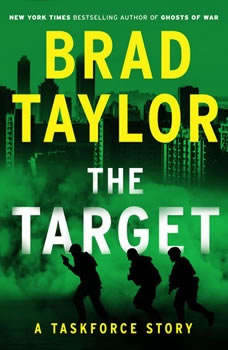 The Target: A Taskforce Story, Featuring an Excerpt from Ring of Fire A Taskforce Story, Featuring an Excerpt from Ring of Fire, Brad Taylor