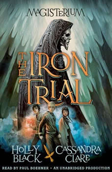 The Iron Trial: Book One of Magisterium, Holly Black