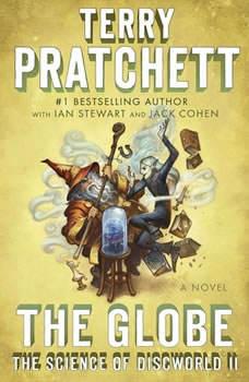 The Globe: The Science of Discworld II: A Novel, Terry Pratchett