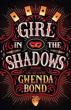 Girl in the Shadows, Gwenda Bond
