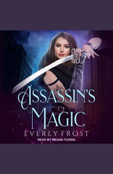Assassin's Magic, Everly Frost
