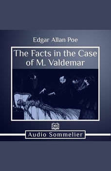 The Facts in the Case of M. Valdemar, Edgar Allan Poe