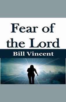 Fear of the Lord, Bill Vincent