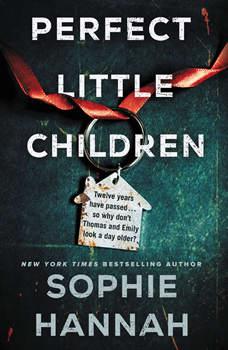 Perfect Little Children: A Novel, Sophie Hannah