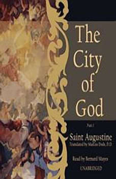 The City of God, Saint Augustine; translated by Marcus Dods