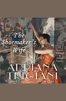 The Shoemaker's Wife: A Novel A Novel, Adriana Trigiani