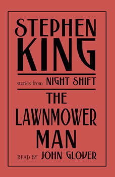 The Lawnmower Man: And Other Stories from Night Shift, Stephen King