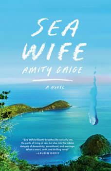 Sea Wife: A novel, Amity Gaige