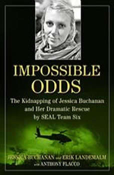 Impossible Odds: The Kidnapping of Jessica Buchanan and Her Dramatic Rescue by SEAL Team Six, Jessica Buchanan