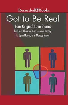 Got to Be Real: Four Original Love Stories, Eric Jerome Dickey