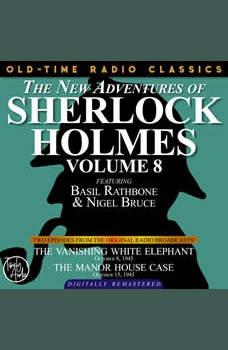 THE NEW ADVENTURES OF SHERLOCK HOLMES, VOLUME 8:EPISODE 1: THE VANISHING WHITE ELEPHANT EPISODE 2: THE MANOR HOUSE CASE, Dennis Green