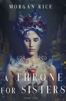 A Throne for Sisters (Book One), Morgan Rice