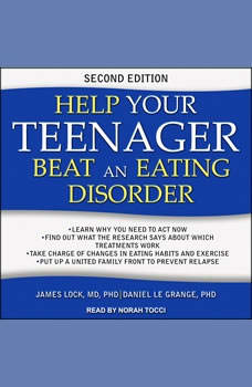 Help Your Teenager Beat an Eating Disorder, Second Edition, PhD Le Grange