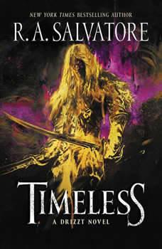 Timeless: A Drizzt Novel A Drizzt Novel, R. A. Salvatore