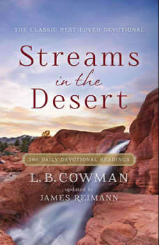 Streams in the Desert: 366 Daily Devotional Readings, L. B. E. Cowman