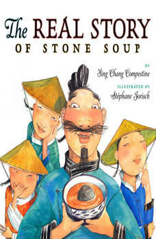 The Real Story of Stone Soup, Ying Chang Compestine