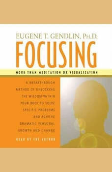 Focusing, Eugene T. Gendlin