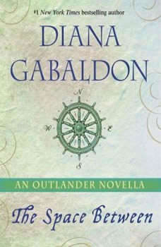 The Space Between: An Outlander Novella An Outlander Novella, Diana Gabaldon
