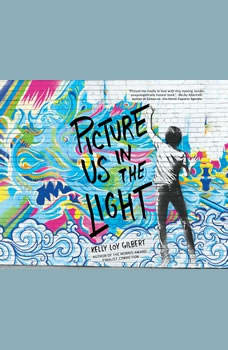 Picture Us In the Light, Kelly Loy Gilbert