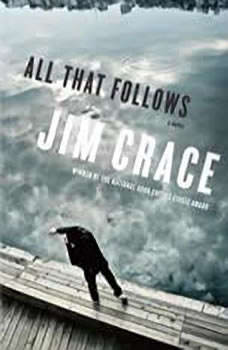 All That Follows, Jim Crace