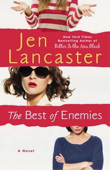The Best of Enemies, Jen Lancaster