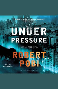 Under Pressure: A Lucas Page Novel, Robert Pobi