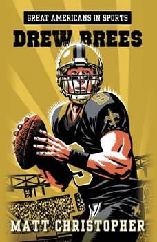 Great Americans in Sports: Drew Brees, Matt Christopher