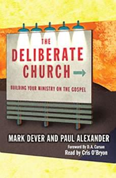 The Deliberate Church, Mark Dever