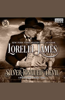 Silver-Tongued Devil: A Rough Riders Prequel Novel, Lorelei James