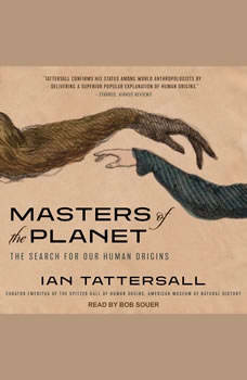 Masters of the Planet: The Search for Our Human Origins, Ian Tattersall