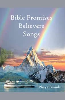 Bible Promises Believers Songs: Believers Songs, PHAYA BRANDS