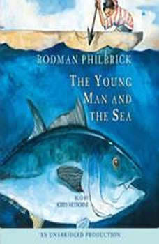 The Young Man and the Sea, Rodman Philbrick