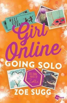 Girl Online: Going Solo: The Third Novel by Zoella The Third Novel by Zoella, Zoe Sugg