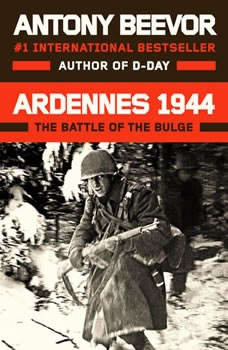 Ardennes 1944: The Battle of the Bulge, Antony Beevor