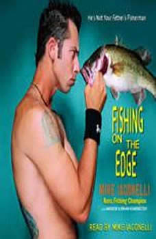 Fishing on the Edge: The Mike Iaconelli Story The Mike Iaconelli Story, Mike Iaconelli
