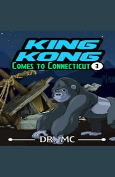 King Kong Comes to Connecticut: Bedtime Stories For Children, Dr. MC