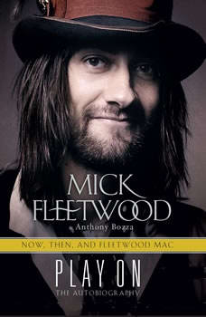 Play On: Now, Then, and Fleetwood Mac: The Autobiography, Mick Fleetwood