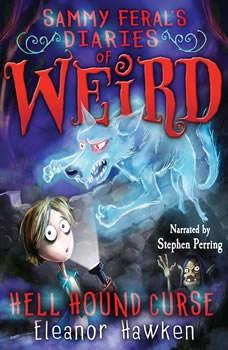 Sammy Feral's Diaries of Weird: Hell Hound Curse, Eleanor Hawken